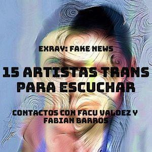 """ExRAY: """"fake news y desinformación"""" + 15 artistas trans"""